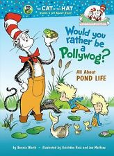 Cat in the Hat Learning Library Would You Rather Be a Pollywog?: Pond Life NEW