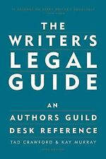The Writer's Legal Guide : An Authors Guild Desk Reference by Tad Crawford and K