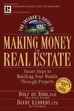 The Insider's Guide to Making Money in Real Estate : Smart Steps to Building...