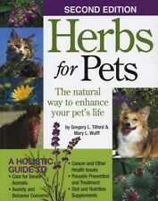 Herbs for Pets: The Natural Way to Enhance Your Pet's Life by Mary L. Wulff.