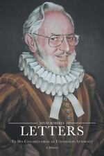 Letters to His Children from an Uncommon Attorney - A Memoir-ExLibrary