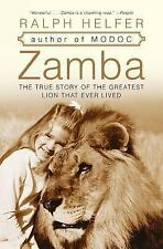 Zamba : The True Story of the Greatest Lion That Ever Lived by Ralph Helfer (...