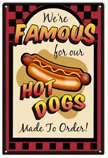 Famous Hot Dogs Made To Order Food Sign