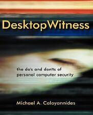Desktop Witness: The Do's & Don'ts of Personal Computer Security