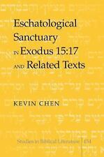 Eschatological Sanctuary in Exodus 15:17 and Related Texts (Studies in Biblical