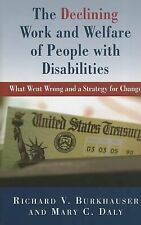The Declining Work and Welfare of People with Disabilities : What Went Wrong...