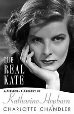 The Real Kate: A Personal Biography of Katherine, Charlotte Chandler, Very Good