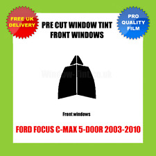 FORD FOCUS C-MAX 5-DOOR 2003-2010 FRONT PRE CUT WINDOW TINT KIT