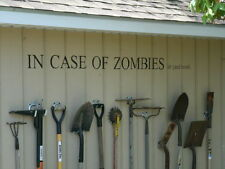 """60"""" In Case Of Zombies or Yard Work! Funny Vinyl Decal self adhesive sticker."""
