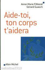 "Livre Psychologie "" Aide-Toi, Ton Corps t'Aidera -  A.Filliozat ( No 888 ) Book"