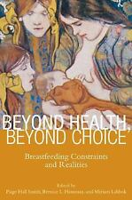 Critical Issues in Health and Medicine: Beyond Health, Beyond Choice :...