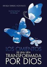 Los Cimientos de una Vida Transformada Por Dios by Rafaela Terrero Montalvo...