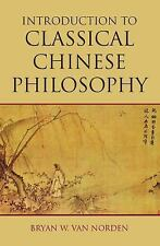 Introduction to Classical Chinese Philosophy by Bryan W. Van Norden (2011,...