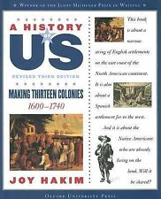 A History of US Ser.: Making Thirteen Colonies, 1600-1740 2 by Joy Hakim...