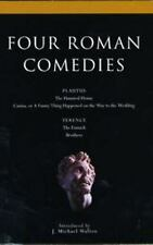 Four Roman Comedies : The Haunted House, Casina, or A Funny Thing Happened on