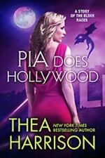 Pia Does Hollywood : A Story of the Elder Races by Thea Harrison (2015,...