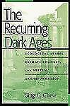 The Recurring Dark Ages: Ecological Stress, Climate Changes, and System Transfor