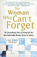 The Woman Who Can't Forget: The Extraordinary Story of Living with the Most Rema