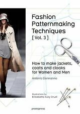 Fashion Patternmaking Techniques [ Vol. 3 ] : How to Make Jackets, Coats and...
