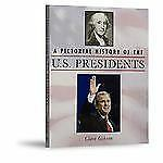 A Pictorial History of the U.S. Presidents