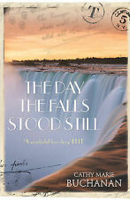 The Day the Falls Stood Still Cathy Marie Buchanan Very Good Book