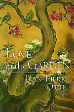 Love In The Garden By Jean-Pierre Otte (Garden Insects & Flowers - Book)
