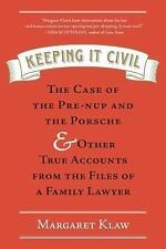 Keeping It Civil: The Case of the Pre-nup and the Porsche & Other True Accounts