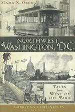 Northwest Washington, D.C.:: Tales from West of the Park (American Chr-ExLibrary