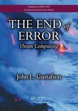 Chapman and Hall/CRC Computational Science Ser.: The End of Error : Unum...