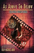 As Above So Below : And Other Unborn Cinema by Sean-Michael Argo 2012 PB @@WOW@@