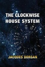 The Clockwise House System : A True Foundation for Sidereal and Tropical...