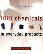 1001 Chemicals in Everyday Products, 2nd Edition by Grace Ross Lewis