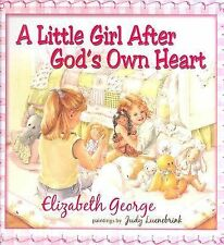 A LITTLE GIRL AFTER GODS OWN HEART YOUTH ELIZABETH GEORGE SIGNED FREE SHIP TRACK