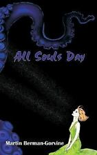 All Souls Day by Martin Berman-Gorvine (2016, Paperback)