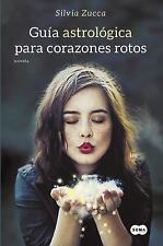 Guía astrológica para corazones rotos / Astrological Guide for Broken Hearts (Sp