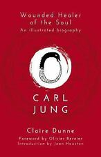Carl Jung : Wounded Healer of the Soul by Claire Dunne (2015, Paperback)