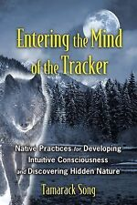 Entering the Mind of the Tracker : Native Practices for Developing Intuitive...