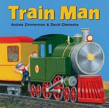 Train Man, Clemesha, David, Zimmerman, Andrea, 0805079912, Book, Good