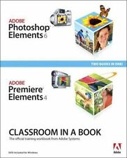 Adobe Photoshop Elements 6 and Adobe Premiere Elements 4 Classroom in a Book