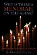 Why Is There a Menorah on the Altar?Jewish Roots of Christian Worship, Gould, Me
