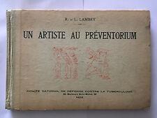 UN ARTISTE AU PREVENTORIUM 1934 LAMBRY ILLUST 30 CAUSERIES CONTRE TUBERCULOSE