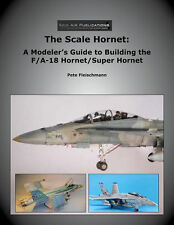 The Scale Hornet Modeler's Guide to Building F/A-18 Book RAP013 Jake Melampy