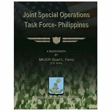 Joint Special Operations Task Force - Philippines by US Army, Major Stuart...