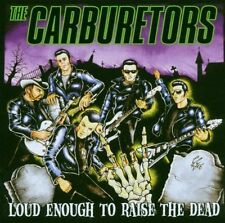 The Carburetors - Loud Enough To Raise The Dead CD 2006 *New*