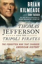 Thomas Jefferson and the Tripoli Pirates : The Forgotten War That Changed...