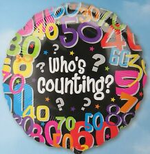 """Who's Counting? 18"""" Balloon birthday 30 40 50 60 70 80  party decorations"""
