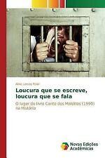 Loucura Que Se Escreve, Loucura Que Se Fala by Lemos Feier Aline (2015,...