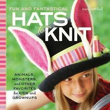 Fun and Fantastical Hats to Knit: Animals, Monsters & Other Favorites for Kids a