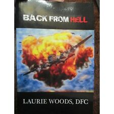 Back From Hell Bomber Command RAAF 460 SQN Signed Australian Woods DFC 4th book