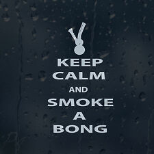 Keep Calm And Smoke A Bong Funny Car Or Laptop Decal Vinyl Sticker